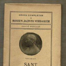 Libros antiguos: OBRES COMPLETES DE MOSSEN JACINTO VERDAGUER - VOLUM XV - SANT FRANCESCH. Lote 89657816