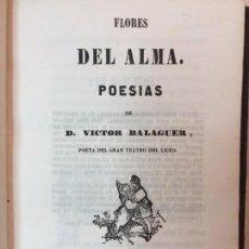 Libros antiguos: FLORES DEL ALMA VICTOR BALAGUER 1848 EX LIBRIS DEL ESCRITOR ARMANDO COTARELO VALLEDOR BUEN ESTADO. Lote 90832760