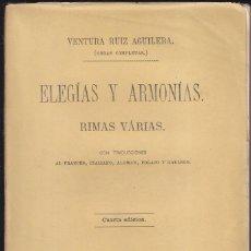 Libros antiguos: VENTURA RUIZ AGUILERA: ELEGÍAS Y ARMONÍAS. MADRID, 1873. PRIMERA EDICIÓN. SALAMANCA. Lote 91654795