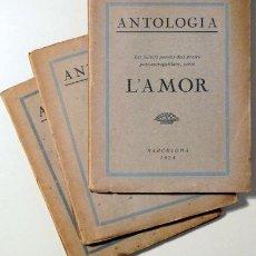 Libros antiguos: ANTOLOGIA. L'AMOR. LES MILLORS POESIES DELS POETES POST-MARAGALLIANS SOBRE L?AMOR (3 VOL. - COMPLET). Lote 92812435