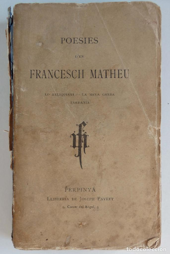 POESIES DE FRANCESCH MATHEU – LO RELIQUIARI, LA MEVA GARBA - TARDANÍA - PERPINYÀ 1899 (Libros antiguos (hasta 1936), raros y curiosos - Literatura - Poesía)
