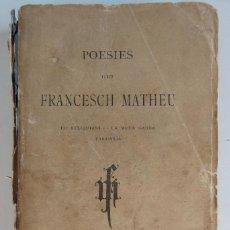 Libros antiguos: POESIES DE FRANCESCH MATHEU – LO RELIQUIARI, LA MEVA GARBA - TARDANÍA - PERPINYÀ 1899. Lote 93201350