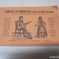 Libros antiguos: LIBRO DE LAS CONQUISTAS O ARTE DE HACER EL AMOR. ALMACENES LA FLECA, REUS. Lote 93342375