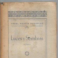 Libros antiguos: ANGEL MARTIN GONZALEZ. LUCES Y SOMBRAS (POESIAS).. Lote 94152810