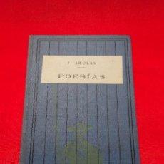 Libros antiguos: POESÍAS - JUAN AROLAS - BIBLIOTECAS POPULARES CERVANTES - MADRID - CIRCA 1900 - . Lote 94486962