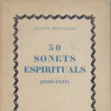 Libros antiguos: 50 SONETS ESPIRITUALS 1930-1935 / A. ESCLASANS. BCN : BIB. RITMOLOGIA, 1935. EX 172 DE 200.. Lote 94678255