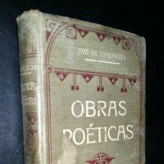 Libros antiguos: OBRAS POETICAS DE JOSE DE ESPRONCEDA PRECEDIDAS POR BIOGRAFIA DEL AUTOR. Lote 139946044