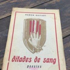 Libros antiguos: LIBRO DITADES DE SANG.POESIES. Lote 95825382