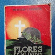 Libros antiguos: FLORES DE MI JARDÍN MARCELINO G. CIFUENTES CON DEDICATORIA 1940. Lote 95997995