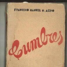 Libros antiguos: CUMBRES. VERSOS. FRANCISCO MANUEL M. AEDO. Lote 96209807