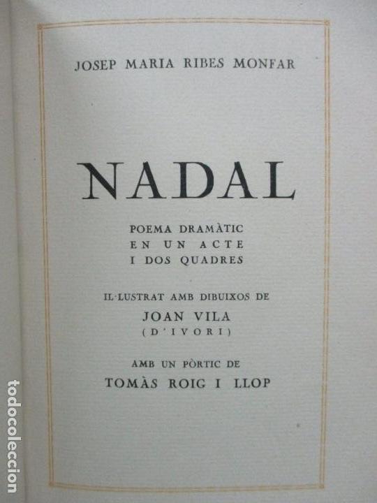 NADAL POEMA DRAMÀTIC EN UN ACTE I DOS QUADRES. JOSEP M. RIBES MONFAR. IL·LUSTR. D'IVORI.1936. (Libros antiguos (hasta 1936), raros y curiosos - Literatura - Poesía)