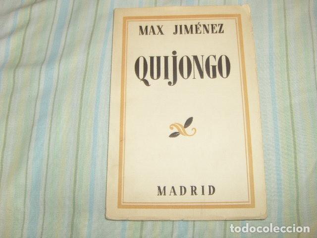 QUIJONGO , MAX JIMENEZ 1933 (Libros antiguos (hasta 1936), raros y curiosos - Literatura - Poesía)