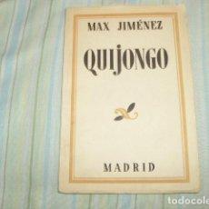 Libros antiguos: QUIJONGO , MAX JIMENEZ 1933. Lote 97860671