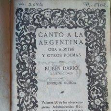 Libros antiguos: RUBÉN DARÍO: CANTO A LA ARGENTINA. ODA A MITRE Y OTROS POEMAS. ILUSTRACIONES DE ENRIQUE OCHOA 1920. Lote 98214471