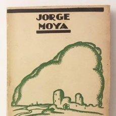 Libros antiguos: JORGE MOYA : CÁRMINA. (LOS TRES PRIMEROS LIBROS... 1ª ED., 1932. POESÍA. GUADALAJARA. Lote 98373191