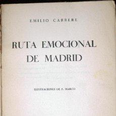 Libros antiguos: RUTA EMOCIONAL DE MADRID. EMILIO CARRERE,: 1 EDICION 1935, LIBRERÍA BERGUA. Lote 99131895