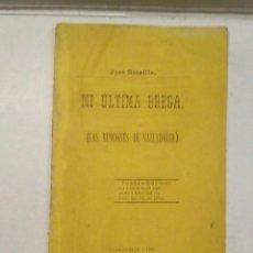 Libros antiguos: JOSÉ ZORRILLA: MI ÚLTIMA BREGA (LOS RINCONES DE VALLADLID) (1888). Lote 100660895