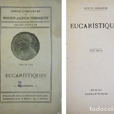 Libros antiguos: VERDAGUER, JACINT. EUCARÍSTIQUES. (1913).. Lote 100715931