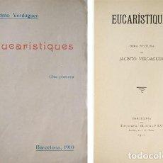 Libros antiguos: VERDAGUER, JACINT. EUCARISTIQUES. OBRA PÓSTUMA. 1910.. Lote 100914491