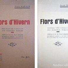 Libros antiguos: NARACH, JOAN (1865-1948). FLORS D'HIVERN. POÈMES EN CATALAN AVEC TRADUCTION FRANÇAISE. 1934.. Lote 100919483