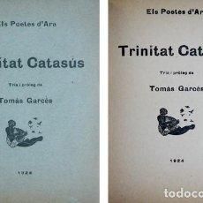 Libros antiguos: CATASÚS, TRINITAT (1887-1940). ANTOLOGIA. TRIA I PRÒLEG DE TOMÀS GARCÉS. 1924.. Lote 100920871