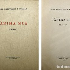 Libros antiguos: ROSQUELLES I ALESSAN, JAUME (1897-1978). L'ÀNIMA NUA. POEMES. 1930.. Lote 100928479
