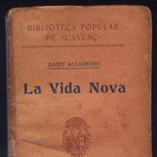 Libros antiguos: ALIGHIERI, DANTE (1263-1321). LA VIDA NOVA. TRADUCCIÓ I PREFACI DE MANUEL DE MONTOLIU. 1903.. Lote 100930863