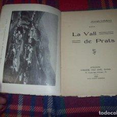 Libros antiguos: LA VALL DE PRATS. JOSEPH GIBRAT. AUBANEL FILS AINÈ, EDITOR. . 1925. TODO UNA JOYA!!!!!. Lote 101659215