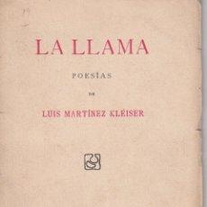 Libros antiguos: LUIS MARTÍNEZ KLEISER: LA LLAMA. POESÍAS. MADRID, 1933. Lote 101925035