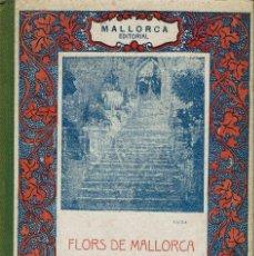 Libros antiguos: FLORS DE MALLORCA. ANTOLOGÍA DE POETES MALLORQUINS. INCA. ANY 1918 (15.1). Lote 102013559