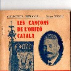 Libros antiguos: LES CANÇONS DE L' ORFEÓ CATALÀ (BONAVIA, 1930). Lote 102041703