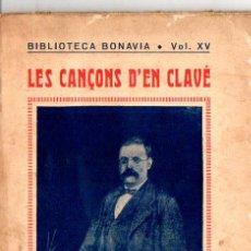 Libros antiguos: LES CANÇONS D'EN CLAVÉ (BONAVIA, 1933). Lote 102041827