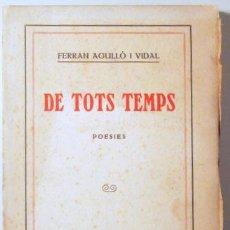 Libros antiguos: AGULLÓ, FERRAN - DE TOTS TEMPS. POESIES - BARCELONA 1918 - 1ª ED.. Lote 102009051