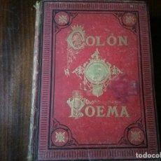 Libros antiguos: COLÓN. POEMA HISTÓRICO. POR BERNABÉ DEMARÍA. ILUSTRADO POR JOSÉ PASCÓ 1887. Lote 102069983
