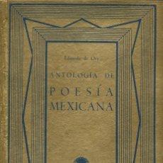 Libros antiguos: ANTOLOGÍA DE POESÍA MEXICANA, POR EDUARDO DE ORY. AÑO 1936 (14.1). Lote 102119971
