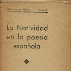 Libros antiguos: LA NATIVIDAD EN LA POESÍA ESPAÑOLA. SUPLEMENTO DE -MISION-. AÑO ¿? (12.1). Lote 102205351