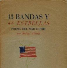 Libros antiguos: 13 BANDAS Y 48 ESTRELLAS. POEMA DEL MAR CARIBE, POR RAFAEL ALBERTI. AÑO 1936. (15.1). Lote 102355575