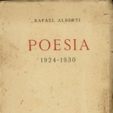 Libros antiguos: POESÍA 1924 - 1930, POR RAFAEL ALBERTI. AÑO 1934. (15.1). Lote 102412463