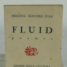 Libros antiguos: FLUID POEMAS-SEBASTIÀ SÁNCHEZ-JUAN-EDICIONS NOVA CULTURA, BARCELONA 1924. Lote 102636955