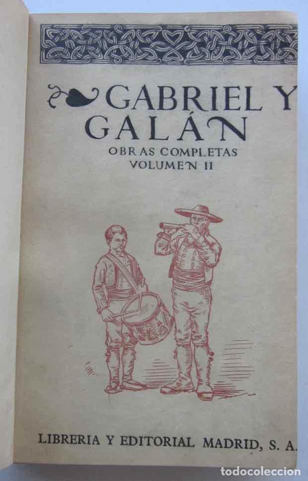 Libros antiguos: OBRAS COMPLETAS DE GABRIEL Y GALAN - 2 TOMOS - Foto 9 - 103066827