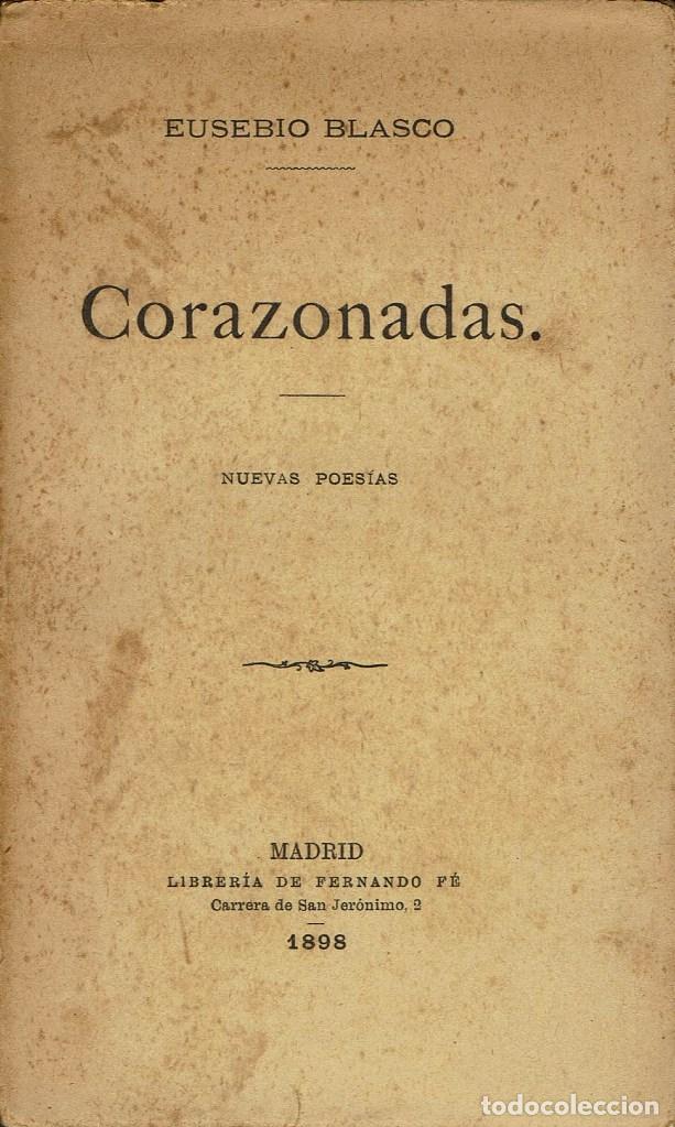 CORAZONADAS, POR EUSEBIO BLASCO. AÑO 1898 (13.1) (Libros antiguos (hasta 1936), raros y curiosos - Literatura - Poesía)