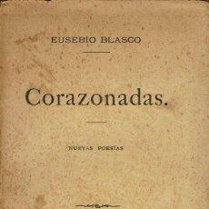 Libros antiguos: CORAZONADAS, POR EUSEBIO BLASCO. AÑO 1898 (13.1). Lote 103105543