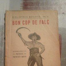 Livros antigos: BON COP DE FALÇ. SEGONA SÈRIE DE POESIES PATRIÓTIQUES - BIBLIOTECA BONAVIA - VOL. VI - 1933. Lote 103119403