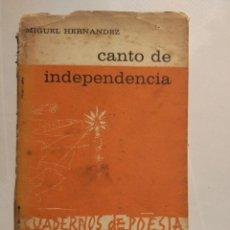 Libros antiguos: MIGUEL HERNÁNDEZ CANTO DE INDEPENDENCIA CUADERNOS DE POESÍA NÚMERO 1. 20 CUADERNOS DE POESÍA NÚMERO. Lote 103120811