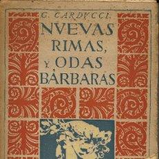 Libros antiguos: NUEVAS RIMAS Y ODAS BÁRBARAS, POR GIOSUÉ CARDUCCI. AÑO 1915. (1.2). Lote 156797509
