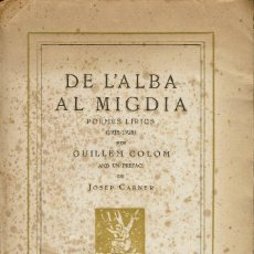 Libros antiguos: DE L'ALBA AL MIGDIA. POEMES LÍRICS (1918-1928), PER GUILLEM COLOM. AÑO 1929. (13.1). Lote 103295703