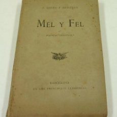 Libros antiguos: MEL Y FEL, POESIAS ORIGINALS, J. RIERA Y BERTRAN, BARCELONA. 10,5X16,5CM. Lote 103376063