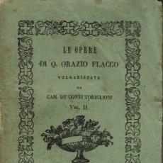 Libros antiguos: LE OPERE. QUINTO HORACIO FLACCO, POR MARÍA GIMENO GUARDIOLA. AÑO 1842. (1.2). Lote 103773399