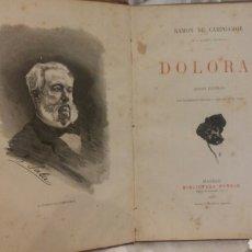 Libros antiguos: LIBRO DOLORAS RAMON DE CAMPOAMOR EDICION ILUSTRADA 1878. Lote 103780783