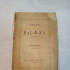 Libros antiguos: FLORS DE MALLORCA (1873) (VARIOS AUTORES). Lote 102400531